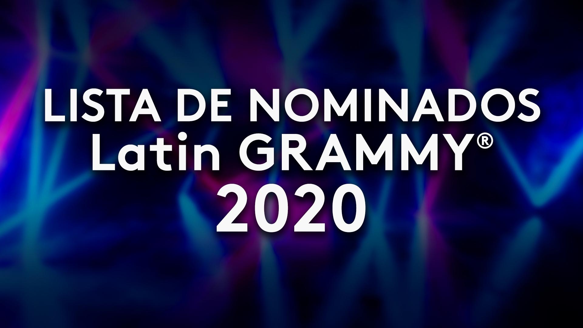 Lista completa de los nominados a los premios Latin GRAMMY 2020 | Latin  Grammy | Univision