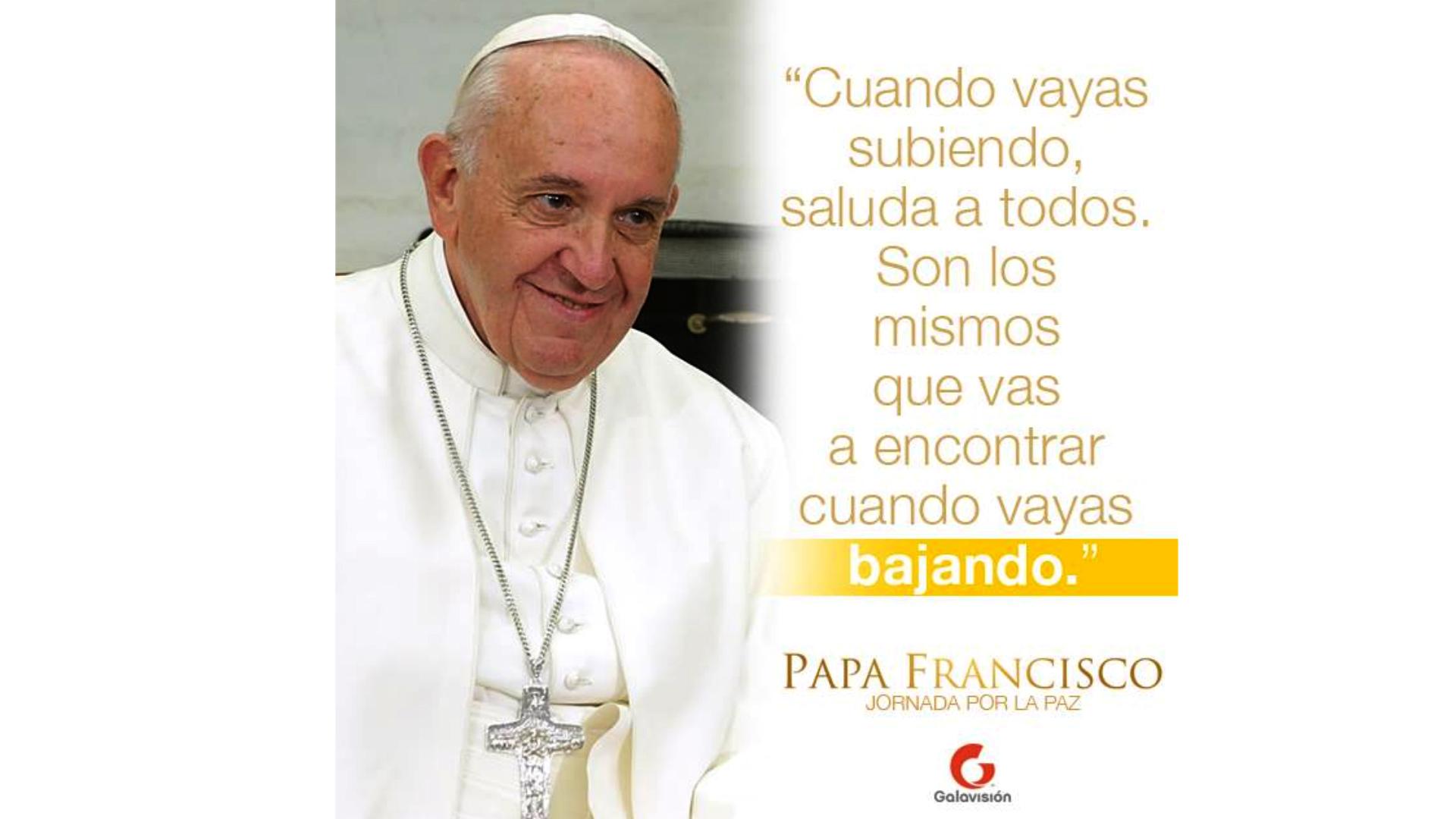 Las Mejores Frases De Papa Francisco Galavisión Univision