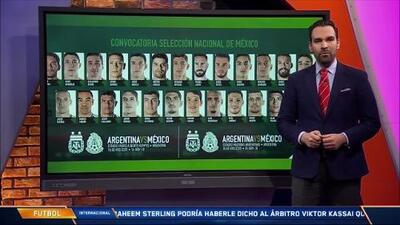 Sorpresiva convocatoria de México para los partidos contra Argentina