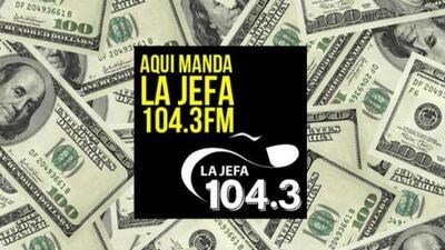 ¡Escucha a La Jefa 104.3  para ganar  $104.3!