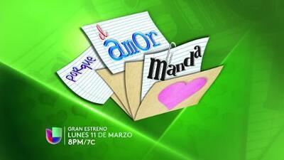 Porque El Amor Manda llega muy pronto a Univision