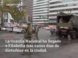 Filadelfia estará bajo la vigilancia de la Guardia Nacional luego de disturbios y saqueos