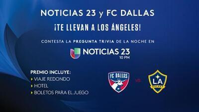 ¡Noticias 23 y FC Dallas Te Regalan Un Viaje a Los Ángeles!