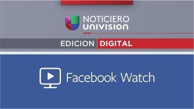 Disfruta de todo el contenido de Noticiero Univision Edición Digital con Facebook Watch
