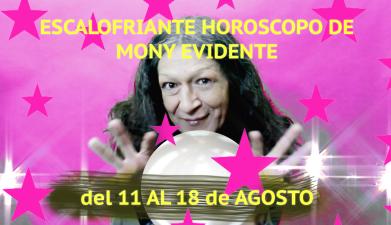 El sorprendente horóscopo de Mony Evidente (11 de agosto - 18 de agosto)