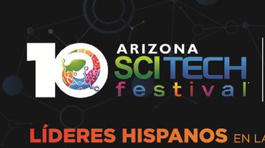 Festival Arizona SciTech y Univision Arizona Contigo Presentan Líderes en la Ciencia