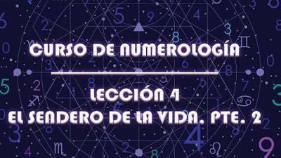 Curso de Numerología | El sendero de la vida, pte. 2