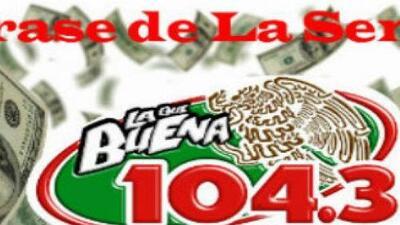 ¡Gana 500 dólares escuchando La Qué Buena 104.3!