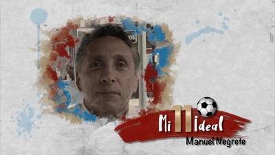 Mi Once Ideal: Manuel Negrete