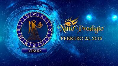 Niño Prodigio - Virgo 25 de febrero, 2016