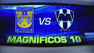Los Magníficos 10 de Tigres vs. Monterrey