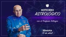 Noticiero astrológico: semana del 19 al 25 de abril