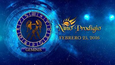 Niño Prodigio - Géminis 25 de febrero, 2016