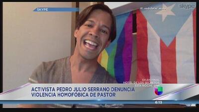 Pedro Julio Serrano truena contra homofobia de pastor
