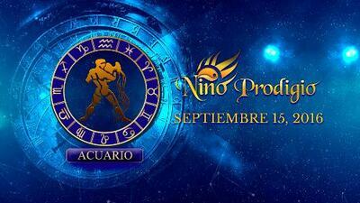 Niño Prodigio – Acuario 15 de Septiembre, 2016