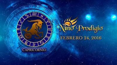 Niño Prodigio - Capricornio 24 de febrero, 2016