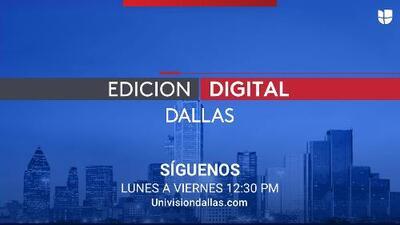 Síguenos en vivo acá y participa en la conversación con #EdicionDigitalDFW