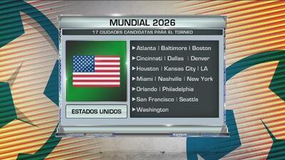 Estas son las ciudades candidatas a ser sedes del Mundial 2026