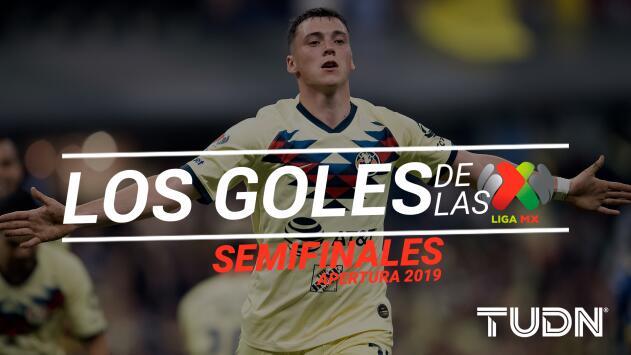 Revive los goles de las Semifinales del Apertura 2019