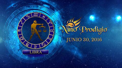 Niño Prodigio - Libra 30 de Junio, 2016