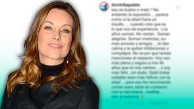 Dominika Paleta se defiende de quienes la critican por cómo luce a los 46 años