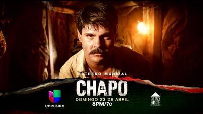 Llegó la hora de verlo cara a cara, él es 'El Chapo' y llega el 23 de abril a Univision