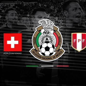 Perú, rival del Tri confirmado para 2020; Suiza, a detalles de serlo
