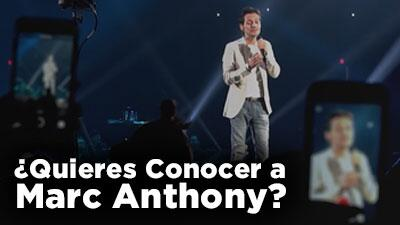 ¿Quieres conocer a Marc Anthony?