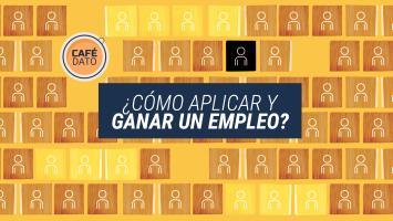 Café Dato: Ocho consejos para solicitar y conseguir un empleo