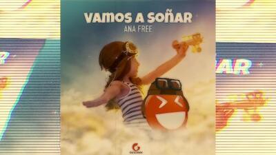 Ana Free - Vamos a Soñar