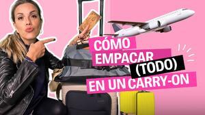Cómo empacar (todo) en un 'carry-on' para.... ¡volver a viajar! | La Insider