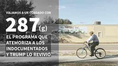 Viajamos a un condado con 287(g), el programa que atemoriza a los indocumentados y Trump lo revivió
