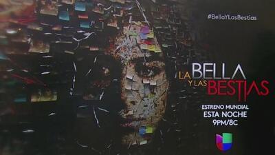 Este martes es el gran estreno mundial de La Bella y Las Bestias por Univision