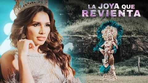 Marisela de Montecristo camino al Miss Universo | La Joya que Revienta Cap. 3