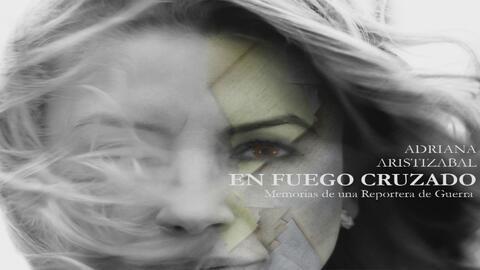 'En fuego cruzado', el libro de Adriana Aristizábal que presenta las memorias del conflicto armado en Colombia