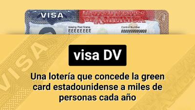 DV: una lotería que concede la green card estadounidense a miles de personas cada año