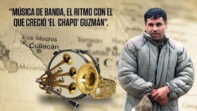 Música de banda, el ritmo con el que creció 'El  Chapo' Guzmán