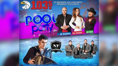 Gana boletos para el Pool Party de El Bueno, La Mala y El Feo con Noel Torres y Grupo Escolta