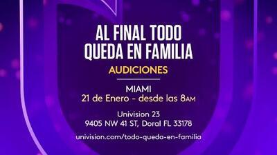 No te pierdas las audiciones de 'Al final todo queda en familia', el nuevo concurso de Univision