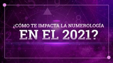 Numerología para el 2021: ¿cuáles son tus predicciones numerológicas mes por mes?