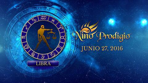 Niño Prodigio - Libra 27 de Junio, 2016