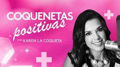'Coquenetas Positivas' con Karen 'La Coqueta'