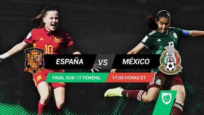 ¡Por la hazaña mundial! El Tri Femenil Sub-17 busca conquistar a España
