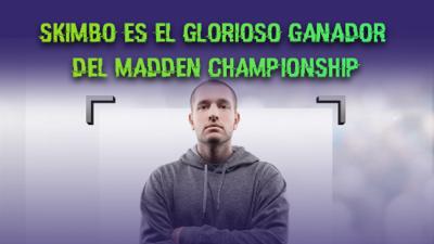 Skimbo se lleva los 100,000 dólares del Madden Championship