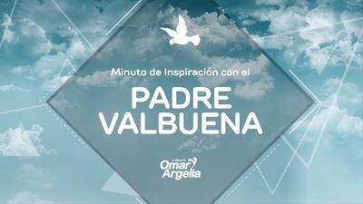 La importancia del cómo decir las cosas: Minuto de inspiración con el Padre Valbuena