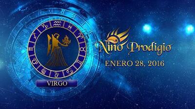 Niño Prodigio - Virgo 28 de enero, 2016