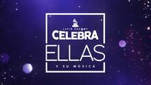 Latin GRAMMY Celebra Ellas y Su Música: el homenaje a las mujeres en la música
