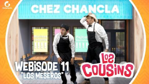 Los Cousins | Webisode 11 | Los meseros