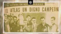 Un día como hoy, pero de 1951, Atlas se proclamó campeón de liga