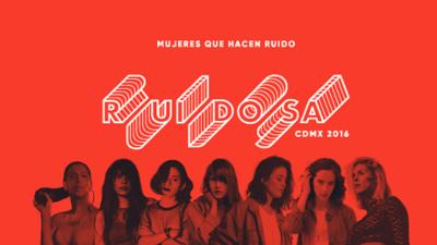 Ruidosa: un festival latino de mujeres que están haciendo ruido